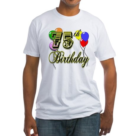 75th Birthday Fitted T-Shirt