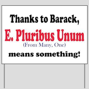 E. Pluribus Unum Yard Sign