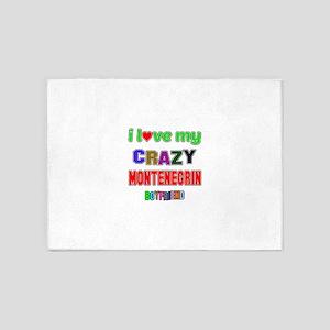 I Love My Crazy Montenegrin Boyfrie 5'x7'Area Rug