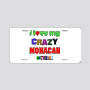I Love My Crazy Monacan Boy Aluminum License Plate