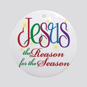 JESUS REASON FOR THE SEASON Ornament (Round)