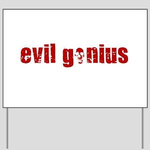EVIL GENIUS SHIRT TEE T-SHIRT HUMOR Yard Sign