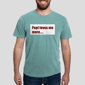 Papi loves me more.... Mens Comfort Colors® Shirt