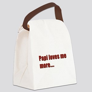 Papi loves me more.... Canvas Lunch Bag