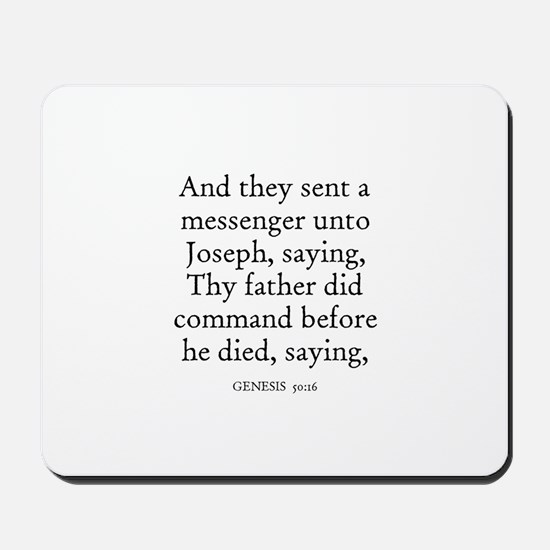GENESIS  50:16 Mousepad