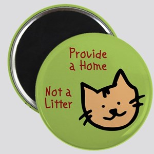 Provide a Home - Not a Litter Magnet