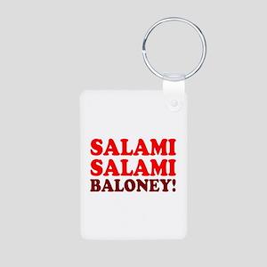 SALAMI - SALAMI - BALONEY! Keychains