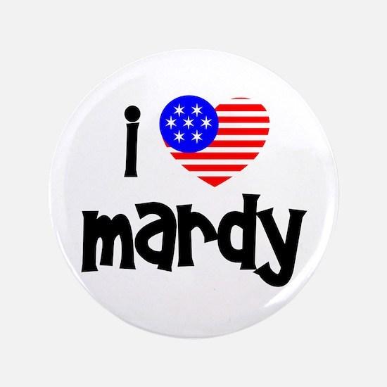 "I Love Mardy (Fish) 3.5"" Button"