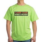 4 More Years Green T-Shirt