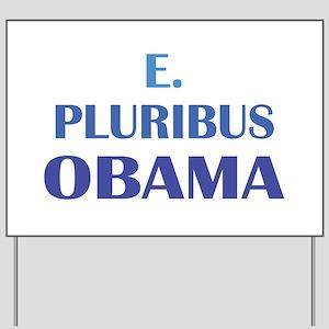E. Pluribus Obama Yard Sign