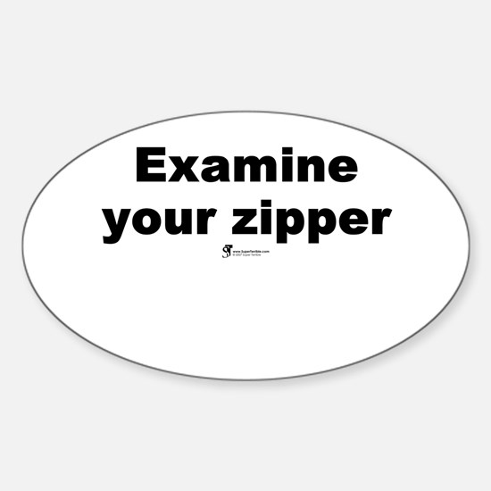 Examine your zipper - Oval Decal
