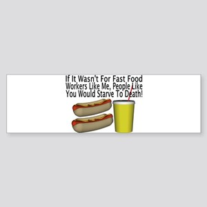 Fast Food Worker Bumper Sticker
