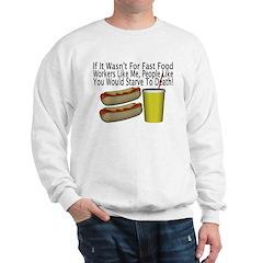 Fast Food Worker Sweatshirt