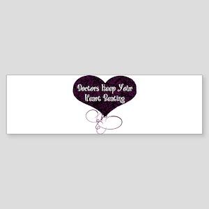 Doctors Keep Your Heart Bumper Sticker