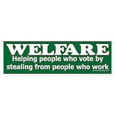 Welfare, Stealing to Help Bumper Sticker