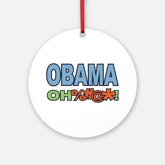 Obama Oh %#@* ! Ornament (Round)