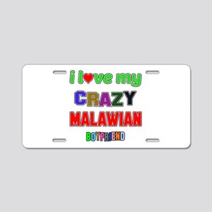 I Love My Crazy Malawian Bo Aluminum License Plate