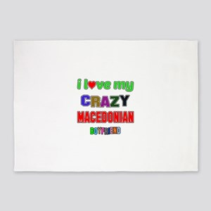 I Love My Crazy Macedonian Boyfrien 5'x7'Area Rug