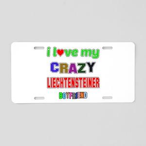 I Love My Crazy Liechtenste Aluminum License Plate