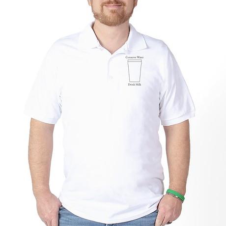 Conserve water Drink a Milk. Golf Shirt