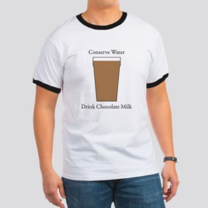 Conserve Water Drink Chocolate Milk Ringer T