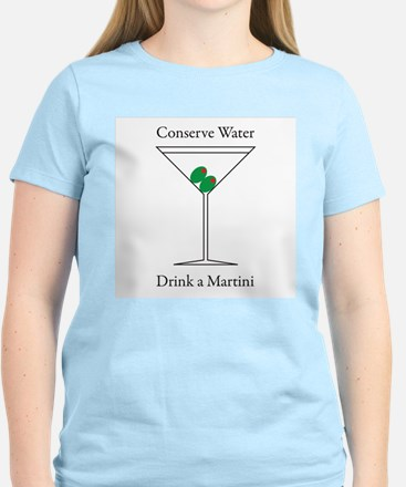 Conserve Water Drink a Martini Women's Light T-Shi