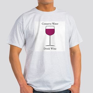 Conserve Water Drink a Wine Light T-Shirt