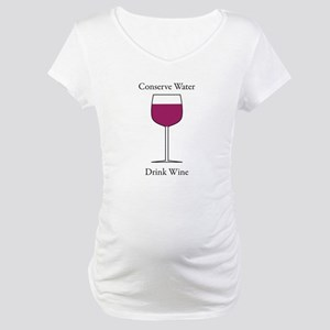 Conserve Water Drink a Wine Maternity T-Shirt