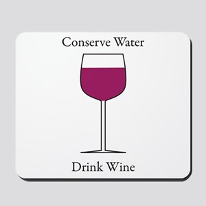 Conserve Water Drink a Wine Mousepad