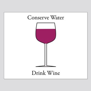 Conserve Water Drink a Wine Small Poster
