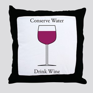 Conserve Water Drink a Wine Throw Pillow