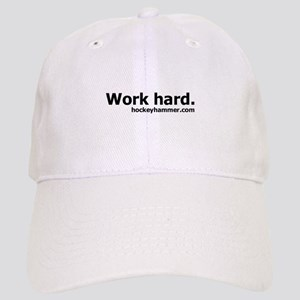 Work hard. Cap