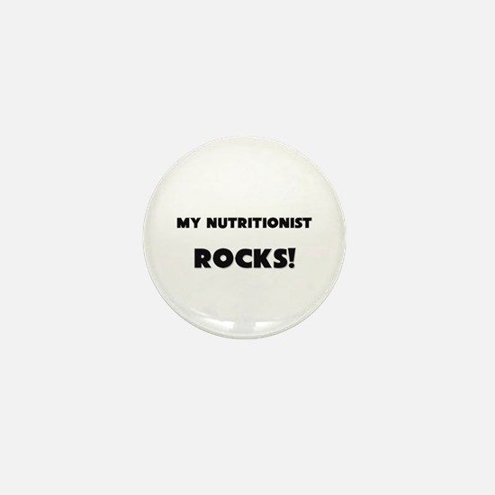 MY Nutritionist ROCKS! Mini Button