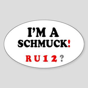 IM A SCHMUK - ARE YOU ONE TOO! Sticker