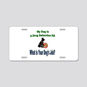 I'm a drug detection Dog GSD Aluminum License Plat