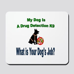 I'm a drug detection Dog GSD Mousepad