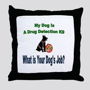I'm a drug detection Dog GSD Throw Pillow