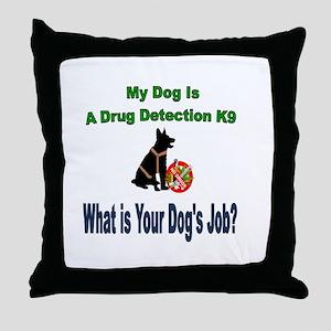 I'm a drug detection Dog GSD Throw Pillow