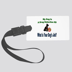 I'm a drug detection Dog GSD Luggage Tag