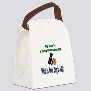 I'm a drug detection Dog GSD Canvas Lunch Bag