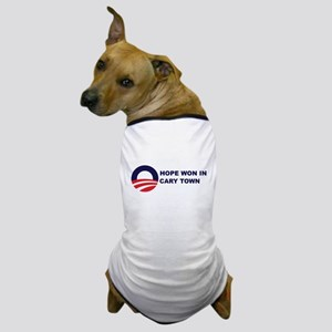 Hope Won in CARY TOWN Dog T-Shirt