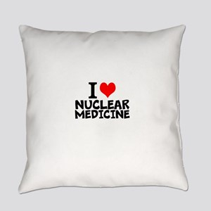 I Love Nuclear Medicine Everyday Pillow