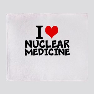 I Love Nuclear Medicine Throw Blanket