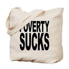 Poverty Sucks Tote Bag