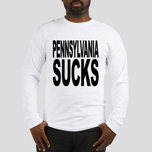 Pennsylvania Sucks Long Sleeve T-Shirt