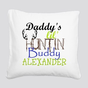 DADDYS LIL HUNTIN BUDDY : PERSONALIZE Square Canva