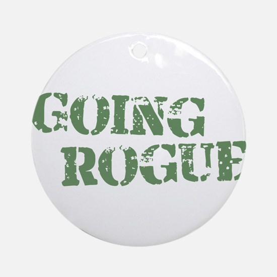 Military Going Rogue Ornament (Round)