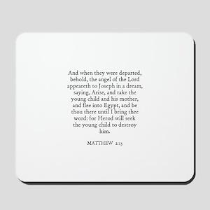 MATTHEW  2:13 Mousepad