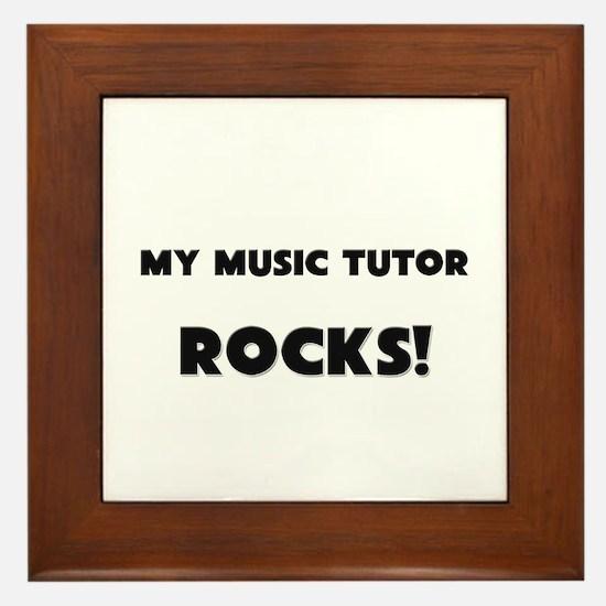MY Music Tutor ROCKS! Framed Tile
