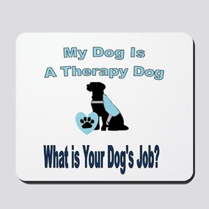 Therapy dog male Mousepad